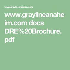 www.graylineanaheim.com docs DRE%20Brochure.pdf