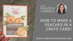 Learn how to make this cute card with Stampin' Up!'s Sweet as a Peach stamp set and Peach Dies in this video tutorial! Fun Fold Cards, Cute Cards, Sweet Peach, All Paper, Crates, Stampin Up, Card Making, The Creator, Paper Crafts
