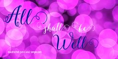 All shall be well! #spirituality #affirmation #inspirational #quotes www.meditationsimple.com