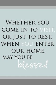 Beautiful saying for guest bedroom - Need to have one of my caligraphy friends make me a sign!