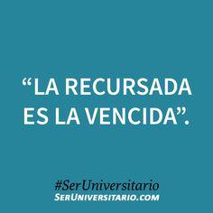"""""""La recursada es la vencida"""". #SerUniversitario"""