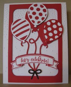 Red & White Birthday Balloon Card by Barb Mann - Cards and Paper Crafts at Splitcoaststampers Birthday Cards For Friends, Happy Birthday Cards, 70th Birthday Card, Male Birthday, Up Balloons, Birthday Balloons, Scrapbooking, Scrapbook Paper Crafts, Ballon Party