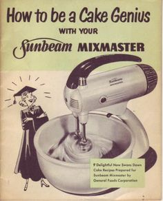 A Mixmaster is the only master a girl should ever make. Women, switch Your graduation gown for an apron!
