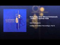 Holy, Holy, Holy (Missa Emmanuel) , Gather 3, Hymnal #358 - YouTube
