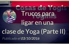 Segunda parte!!!! EXTRA, EXTRA!!! https://callateyhazyoga.com/blog/ #yoga #asanas #callateyhazyoga