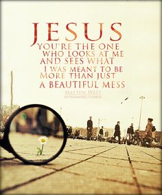 Jesus, you're the one who looks at me and sees what i was meant to be more than just a beautiful mess Love The Lord, Gods Love, Matthew West, Christen, Spiritual Quotes, Spiritual Guidance, Christian Inspiration, Jesus Loves, Christian Quotes