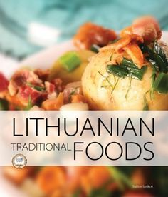 Lithuanian Foods and Traditions.