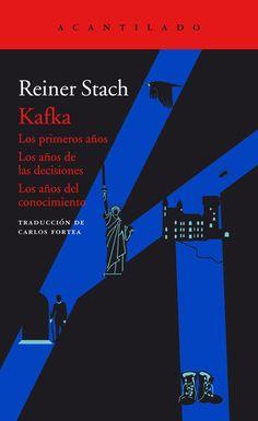 Kafka. Los años de las decisiones (capítulos 26-35) ; y Los años del conocimiento / Reiner Stach ; traducción del alemán de Carlos Fortea