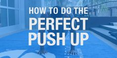 Few exercises command more muscle-building respect than the push-up. Here's how to perform it correctly to maximize effectiveness.