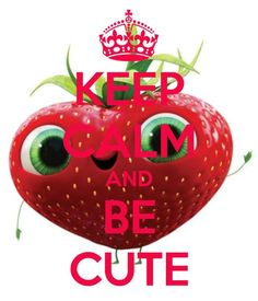 KEEP CALM AND BE CUTE. Another original poster design created with the Keep Calm-o-matic. Buy this design or create your own original Keep Calm design now. Keep Calm Posters, Keep Calm Quotes, Keep Calm And Love, My Love, Keep Calm Wallpaper, Keep Calm Pictures, Keep Clam, Keep Calm Signs, Stay Calm