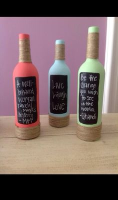 A cute way to repurpose wine bottles is to paint entire bottle, add some wrapped twine and chalkboard paint to decorate around the house!