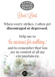 "When worry strikes, if we're not careful we can get discouraged or depressed. We can respond to life negatively if we take our eyes off God and His promises to take care of us. ""Be anxious for nothing, but in everything by prayer and supplication let your requests be made known to God"" (Philippians 4:6)."