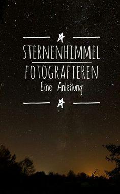 Die folgenden Tricks und Kniffe helfen Dir, gute Fotos vom Sternenhimmel zu machen #Fotografie #Nachtfotografie #Sternehimmelfotos