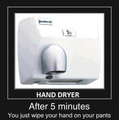 hand dryer, laugh, funny pictures, hands, funni, demotivational posters, humor, hair dryer, true stories