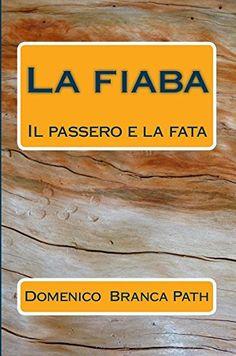 La fiaba: Il passero e la fata (Volume 1) (Italian Editio... http://www.amazon.com/dp/153339461X/ref=cm_sw_r_pi_dp_hOvuxb13XJYG0