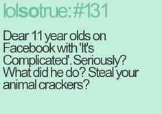 Did he steal your animal crackers?