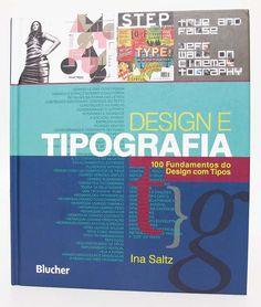 Design e Tipografia: 100 fundamentos do design com tipos.     Conteúdo e exemplos práticos.