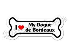 I Love My Dogue De Bordeaux Dog Bone Bumper Sticker Decal Db 198