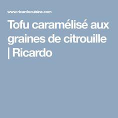 Tofu caramélisé aux graines de citrouille | Ricardo Safety, Poster, Ricardo Recipe, Seeds, Recipes, Security Guard, Posters, Movie Posters