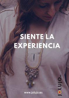 Siente la experiencia. www.jolujo.es