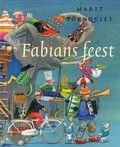 Fabians feest. Fabian en zijn moeder staan op het punt om samen naar een groot feest te gaan. Fabian verzint wat er allemaal te doen zal zijn.
