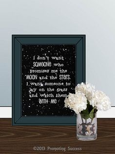 This printable love sign features a starry black sky with the best romantic quote about love;  I don't want someone who  promises me the  moon and the stars.  I want someone to lay on the grass and watch them with me. #lovequotes #lovesayings #valentinesday