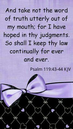 Psalm 119:43-44 KJV