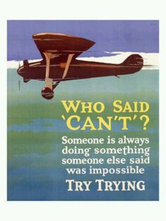 """Who said, """"Can't?"""" ~~~ Try trying!"""