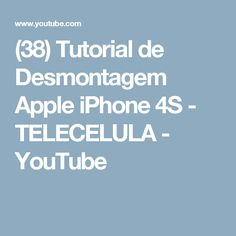 (38) Tutorial de Desmontagem Apple iPhone 4S - TELECELULA - YouTube