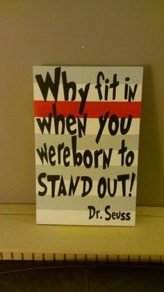 Dr Seuss says Why Fit In When You Were Born To by WordArtTreasures, $15.00
