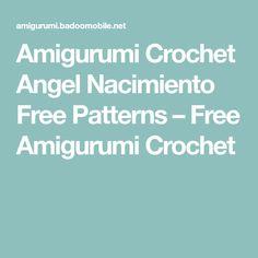 Amigurumi Crochet Angel Nacimiento Free Patterns – Free Amigurumi Crochet Half Double Crochet, Single Crochet, 4 Ply Yarn, Crochet Needles, Yarn Tail, Magic Circle, Bind Off, Back Stitch, Scottish Terrier