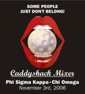Phi Sigma Kappa-Keepin' it classic with a Caddyshack mixer!