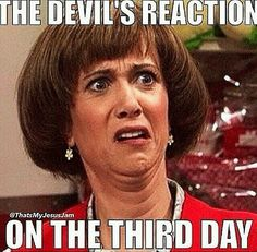 The devil's reaction on the third day