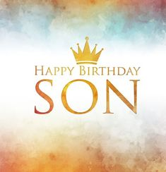 Happy Birthday Son Quotes: 51 Best Birthday Wishes for Son Happy Birthday Son Images, Funny Happy Birthday Wishes, Cute Happy Birthday, Happy Birthday Friend, Birthday Wishes For Myself, Birthday Wishes Quotes, Happy Birthday Greetings, Happy Wishes, Birthday Gifs