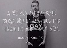 True quote by a great rapper <3 #macklemore