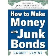 lowprice How to Make Money With Junk Bonds Robert Levine Hardcover Now is the time | Shopping Online