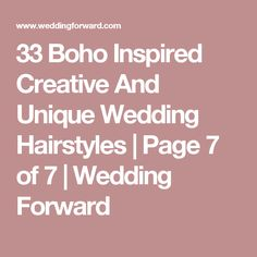 33 Boho Inspired Creative And Unique Wedding Hairstyles | Page 7 of 7 | Wedding Forward
