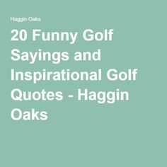 1000 inspirational golf quotes on pinterest golf quotes
