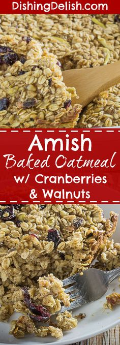 Amish Baked Oatmeal with Cranberries & Walnuts is a really easy and nutritious way to start your family's morning. Rolled oats baked with sweet brown sugar, dried cranberries, walnuts, cinnamon, and apple make this an easy one dish breakfast kind of morning!