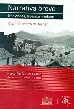Código: 863.85092 / N. Título: Narrativa breve: tradiciones, leyendas : Clorinda Matto de Turner. Catálogo: http://biblioteca.ccincagarcilaso.gob.pe/biblioteca/catalogo/ver.php?id=8059&idx=2-0000014821