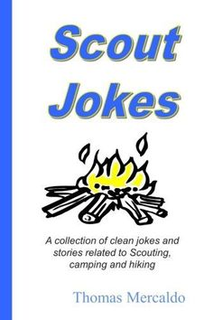 Scout Jokes: A collection of clean jokes and stories related to Scouting, camping and hiking: Thomas Mercaldo: 9781500811754: Amazon.com: Books