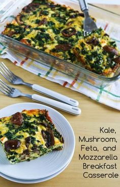 Kale, Mushroom, Feta, and Mozzarella Breakfast Casserole. Added tomatoes and onions - so delicious!