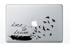 Dare to Dream Quote Feather turning into a Flock of Birds Quote Vinyl by ViciousVinyl, $4.99 for MacBook or Laptop or Car Window