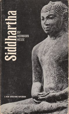I read this in high school and found it so intriguing. I plan to read it every ten years. It will change it's meaning every time. Siddhartha. Herman Hesse.