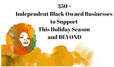 350+ Independent Black Owned Businesses to Support This Holiday Season and BEYOND | Afrobella