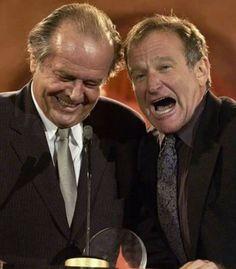 Jack Nicholson and Robin Williams.
