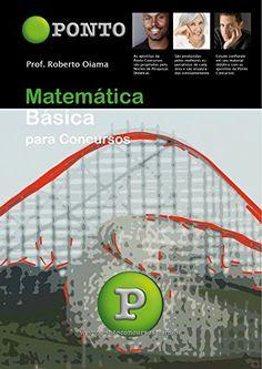 Matemática Básica: para concursos (Portuguese Edition) - http://apostilasdacris.com.br/matematica-basica-para-concursos-portuguese-edition/