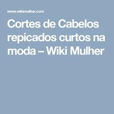 Cortes de Cabelos repicados curtos na moda – Wiki Mulher