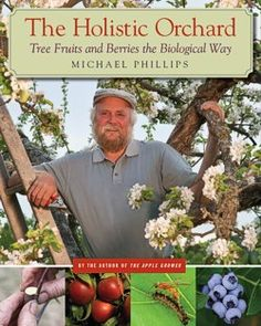 Learn the holistic approach to better orchard health — from pure neem oil to liquid fish sprays. Taste of Michael Phillips holistic wisdom in this extensive Mother Earth News article.