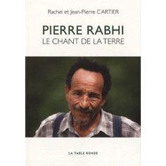 Pierre Rabhi : Le Chant de la Terre par Jean-Pierre Cartier